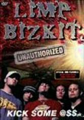 Limp Bizkit: Kick Some @$$: Unauthorized