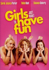 Rent Girls Just Want to Have Fun on DVD