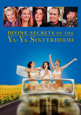 Rent Divine Secrets of the Ya-Ya Sisterhood on DVD