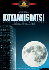 Rent Koyaanisqatsi: Life Out of Balance on DVD