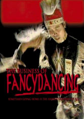 Rent The Business of Fancydancing on DVD