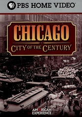 Rent Chicago: City of the Century on DVD