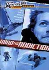 Rent Mind the Addiction: The Adrenaline Series on DVD
