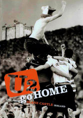 Rent U2: Go Home: Live From Slane Castle on DVD