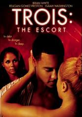 Rent Trois 3: The Escort on DVD