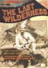 Last Wilderness / Hunting the Hard Way