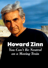 Rent Howard Zinn: You Can't Be Neutral on DVD