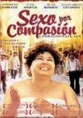 Rent Sexo por Compasion on DVD