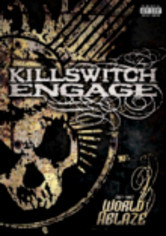 Rent Killswitch Engage: Set This World Ablaze on DVD