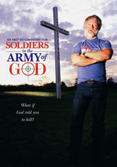 Rent Soldiers in the Army of God on DVD