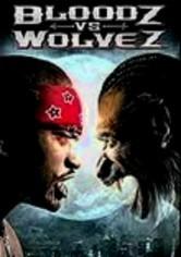 Rent Bloodz vs. Wolvez on DVD