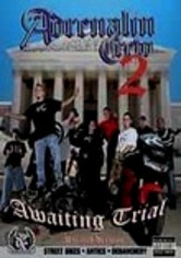 Rent Adrenalin Crew 2: Awaiting Trial on DVD
