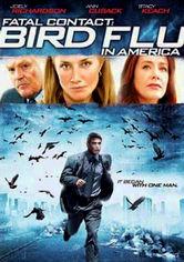 Rent Fatal Contact: Bird Flu in America on DVD