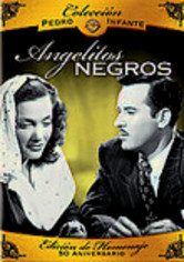 Rent Coleccion Pedro Infante: Angelitos Negros on DVD
