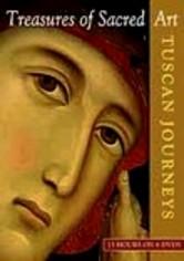 Treasures of Sacred Art: Tuscan Journeys