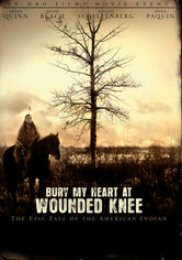 Rent Bury My Heart at Wounded Knee on DVD