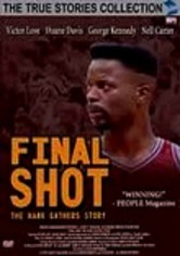 Rent Final Shot: The Hank Gathers Story on DVD