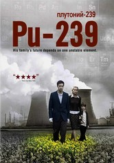 Rent PU-239 on DVD