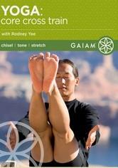 Rent Yoga: Core Cross Train on DVD