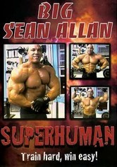 Rent Big Sean Allan: Superhuman Bodybuilding on DVD