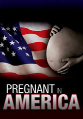Rent Pregnant in America on DVD