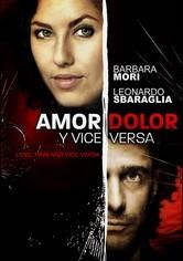 Rent Amor Dolor Y Viceversa on DVD
