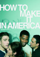 Rent How to Make It in America on DVD