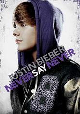 Rent Justin Bieber: Never Say Never on DVD