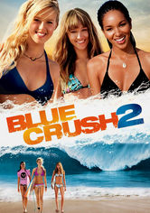 Rent Blue Crush 2 on DVD