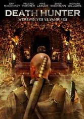 Rent Death Hunter: Werewolves vs. Vampires on DVD