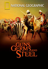 Rent National Geographic: Guns, Germs and Steel on DVD
