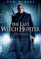 Rent The Last Witch Hunter on DVD