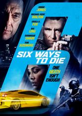 Rent 6 Ways to Die on DVD