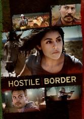 Rent Hostile Border on DVD