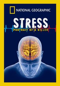 Stress: Portrait of a Killer