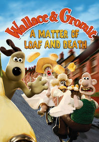 Wallace & Gromit: Loaf and Death