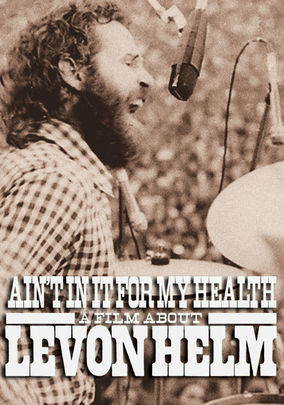 Rent Ain't in It for My Health: Levon Helm on DVD