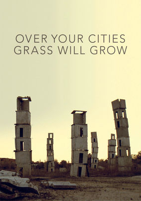 Rent Over Your Cities Grass Will Grow on DVD