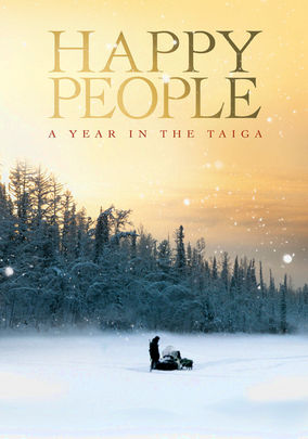Rent Happy People: A Year in the Taiga on DVD