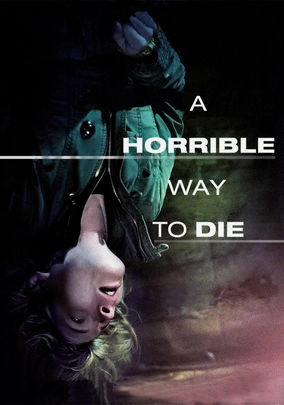 Rent A Horrible Way to Die on DVD