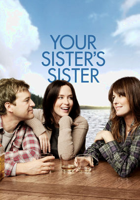 Rent Your Sister's Sister on DVD