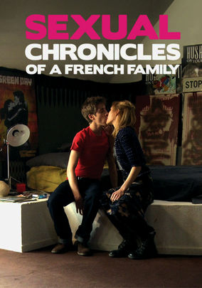 Rent Sexual Chronicles of a French Family on DVD