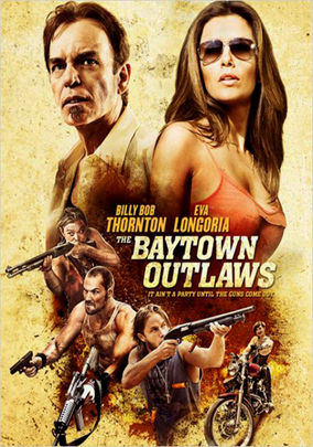 Rent The Baytown Outlaws on DVD