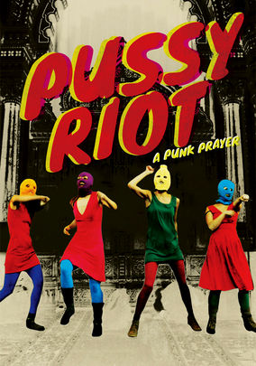 Rent Pussy Riot: A Punk Prayer on DVD