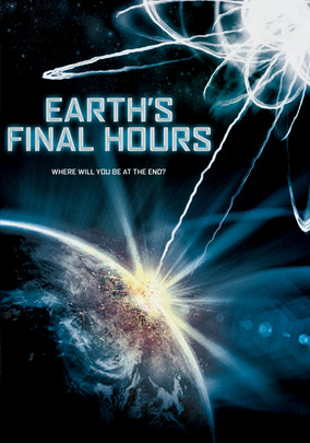 Rent Earth's Final Hours on DVD