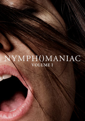 Rent Nymphomaniac: Volume I on DVD