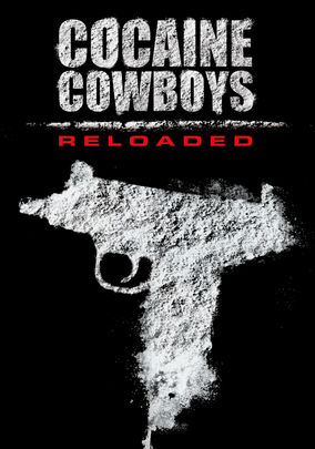 Rent Cocaine Cowboys Reloaded on DVD