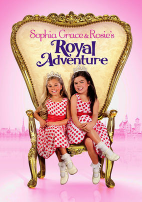 Rent Sophia Grace and Rosie's: A Royal Adventure on DVD